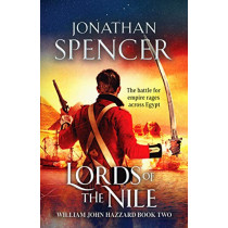 Lords of the Nile: An epic Napoleonic adventure of invasion and espionage by Jonathan, Spencer, 9781800322905