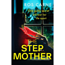The Stepmother: A gripping psychological thriller packed with suspense by Ros Carne, 9781800323988