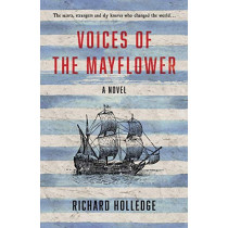Voices of The Mayflower by Richard Holledge, 9781838592523