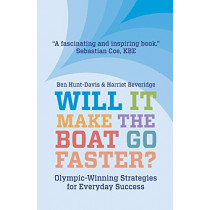 Will It Make The Boat Go Faster?: Olympic-winning Strategies for Everyday Success - Second Edition by Harriet Beveridge, 9781838592967