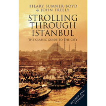 Strolling Through Istanbul: The Classic Guide to the City by Hilary Sumner-Boyd, 9781838600020