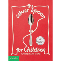 The Silver Spoon for Children New Edition: Favorite Italian Recipes by Harriet Russell, 9781838660192