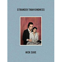 Stranger Than Kindness by Nick Cave, 9781838852245