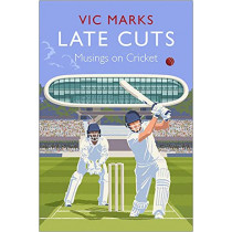 Late Cuts: Musings on cricket by Vic Marks, 9781838953041