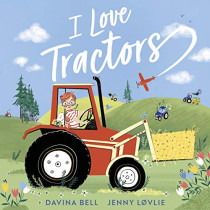 I Love Tractors! by Davina Bell, 9781839130786