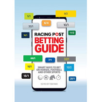 Racing Post Betting Guide by Tom Park, 9781839500107