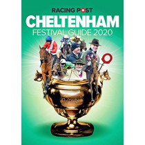 Racing Post Cheltenham Festival Guide 2020 by Nick Pulford, 9781839500367