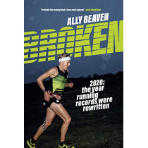Broken: 2020: the year running records were rewritten by Ally Beaven, 9781839810404