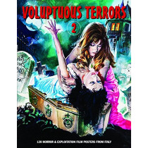 Voluptuous Terrors 2: 120 Horror & Exploitation Film Posters From Italy by G.H. Janus, 9781840686913