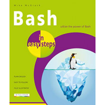 Bash in easy steps by Mike McGrath, 9781840788099
