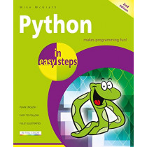 Python in easy steps: Covers Python 3.7 by Mike McGrath, 9781840788129
