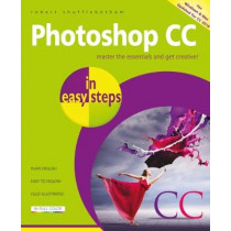 Photoshop CC in easy steps: Updated for Photoshop CC 2018 by Robert Shufflebotham, 9781840788327