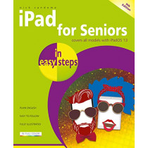 iPad for Seniors in easy steps: Covers all iPads with iPadOS 13, including iPad mini and iPad Pro by Nick Vandome, 9781840788617