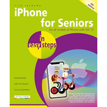 iPhone for Seniors in easy steps: Covers iPhones with iOS 13 by Nick Vandome, 9781840788624