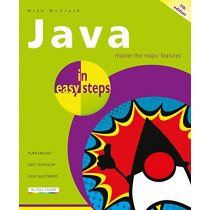 Java in easy steps by Mike McGrath, 9781840788730