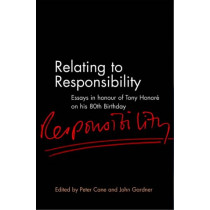 Relating to Responsibility: Essays in Honour of Tony Honore on His 80th Birthday by Peter Cane, 9781841132105