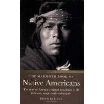 The Mammoth Book of Native Americans by Jon E. Lewis, 9781841195933