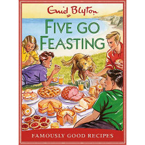 Five go Feasting: Famously Good Recipes by Josh Sutton, 9781841883304