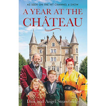 A Year at the Chateau: As seen on the hit Channel 4 show by Dick Strawbridge, 9781841884639