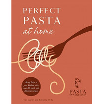 Perfect Pasta at Home by The Pasta Evangelists, 9781841884752