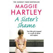 A Sister's Shame by Maggie Hartley, 9781841884783