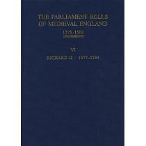 The Parliament Rolls of Medieval England, 1275-1 - VI: Richard II. 1377-1384 by Geoffrey Martin, 9781843837688