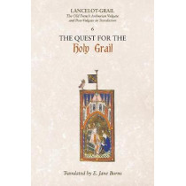Lancelot-Grail: 6. The Quest for the Holy Grail - The Old French Arthurian Vulgate and Post-Vulgate in Translation by Norris J. Lacy, 9781843842378