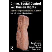 Crime, Social Control and Human Rights: From Moral Panics to States of Denial, Essays in Honour of Stanley Cohen by Christine Chinkin, 9781843924043