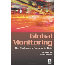 Global Monitoring: The Challenges of Access to Data by Ray Harris, 9781844720248