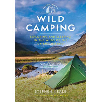 Wild Camping 2nd edition: Exploring and Sleeping in the Wilds of the UK and Ireland by Stephen Neale, 9781844865727