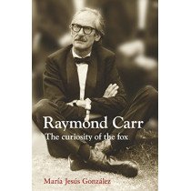 Raymond Carr: The Curiosity of the Fox by Maria Jesus Gonzales, 9781845197322