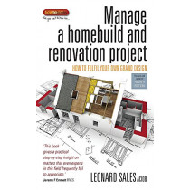 Manage a Homebuild and Renovation Project 4th Edition: How to Fulfil Your Own Grand Design by Leonard Sales, 9781845283742
