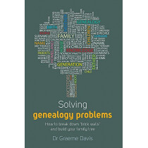 Solving Genealogy Problems: How to Break Down 'brick walls' and Build Your Family Tree by Graeme Davis, 9781845284770