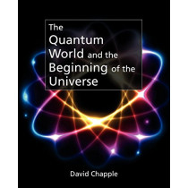 The Quantum World by David Chapple, 9781845495558
