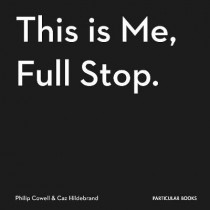 This Is Me, Full Stop.: The Art, Pleasures, and Playfulness of Punctuation by Caz Hildebrand, 9781846149368