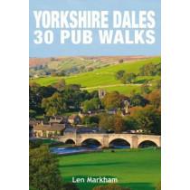 Yorkshire Dales 30 Pub Walks by Len Markham, 9781846743702