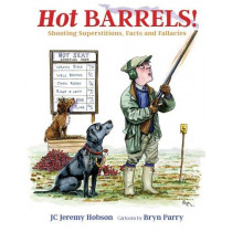 Hot Barrels!: Shooting Superstition, Facts and Fallacies by Jeremy Hobson, 9781846892462