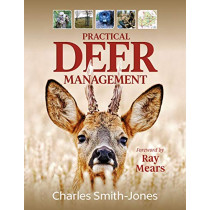 Practical Deer Management by Charles Smith-Jones, 9781846892998