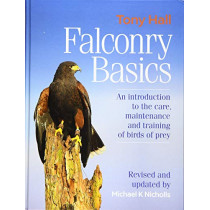 Falconry Basics: An introduction to the care, maintenance and training of birds of prey by Dr Michael K Nicholls, 9781846893025