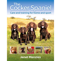 The Cocker Spaniel: Care and Training for Home and Sport by Janet Menzies, 9781846893230