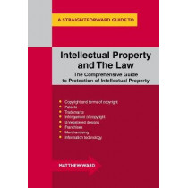 Intellectual Property And The Law by Matthew Ward, 9781847167361