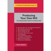 A Straightforward Guide To Producing Your Own Will by Philip Kingsley, 9781847167866