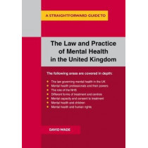 The Law And Practice Of Mental Health In The Uk by David Wade, 9781847168085