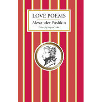 Love Poems by Alexander Pushkin, 9781847496898