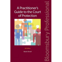 A Practitioner's Guide to the Court of Protection by Martin Terrell, 9781847669445