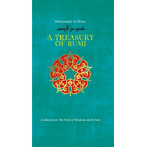 A Treasury of Rumi's Wisdom by Muhammad Isa Waley, 9781847741028