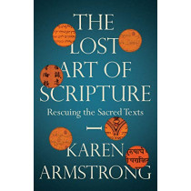 The Lost Art of Scripture by Karen Armstrong, 9781847924315