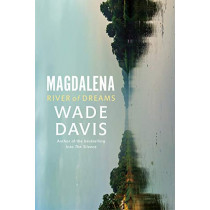Magdalena: River of Dreams by Wade Davis, 9781847926104