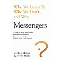 Messengers: Who We Listen To, Who We Don't, And Why by Stephen Martin, 9781847942357