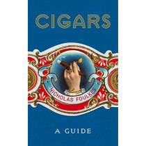 Cigars: A Guide by Nicholas Foulkes, 9781848094871